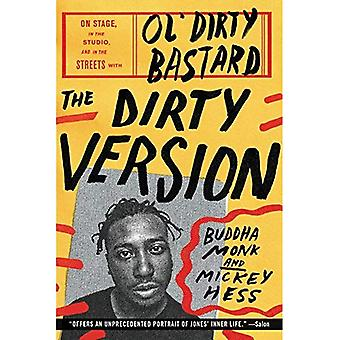 The Dirty Version: On Stage, in the Studio, and in the Streets with Ol' Dirty  ba*tard