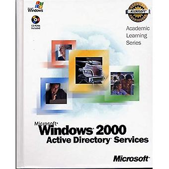 ALS Microsoft Windows 2000 Active Directory Services: AND Lab Manual