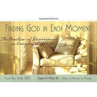 Het vinden van God in elk Moment: de praktijk van onderscheidingsvermogen in het dagelijks leven