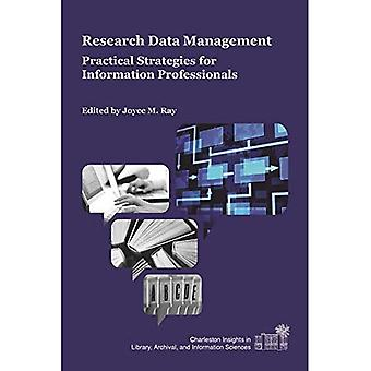 Research Data Management: Practical Strategies for Information Professionals (Charleston Insights in Library,...