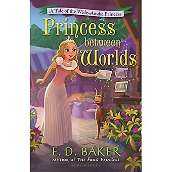Princess Between Worlds: A Tale of the Wide-Awake Princess (Wide-Awake Princess)