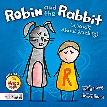 Robin and the Rabbit (A Book About Anxiety) (Healthy Minds)