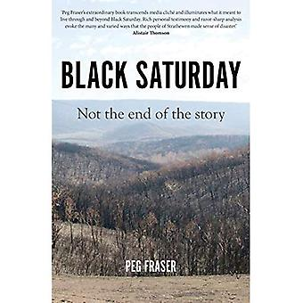 Black Saturday: Not the End of the Story