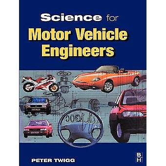 Science for Motor Vehicle Engineers by Twigg & Peter