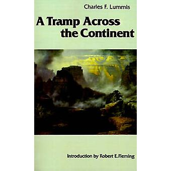 A Tramp Across the Continent by Lummis & Charles F.