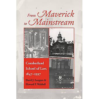 From Maverick to Mainstream Cumberland School of Law 18471997 by Langum & David J.