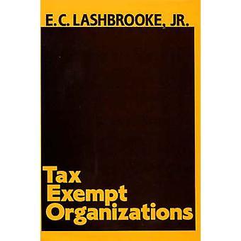 Tax Exempt Organizations. by Lashbrooke & E. C.