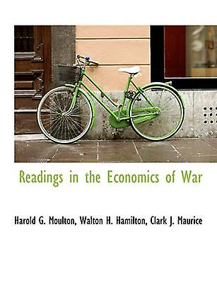 Readings in the Economics of War by Moulton & Harold G.