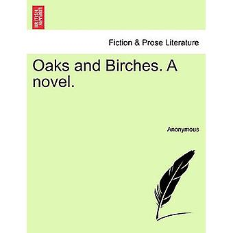 Oaks and Birches. A novel. by Anonymous
