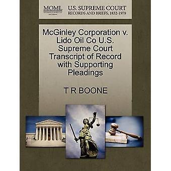 McGinley Corporation v. Lido Oil Co US Supreme Court Abschrift des Datensatzes mit Unterstützung von Schriftsätzen von BOONE & T R