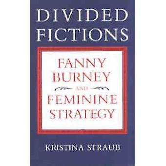 Verdeelde ficties Fanny Burney en vrouwelijke strategie door Straub & Kristina