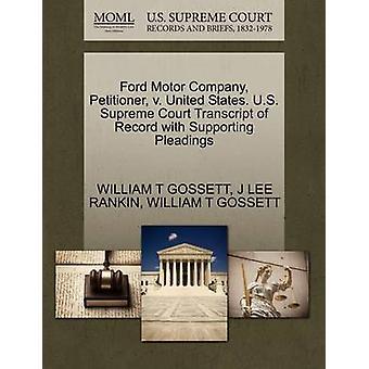 Ford Motor Company framställaren v. USA. US Supreme Court avskrift av posten med stödjande yrkats av GOSSETT & WILLIAM T