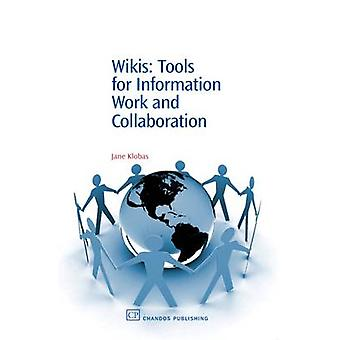 Wikis Tools for Information Work and Collaboration by Klobas & Jane
