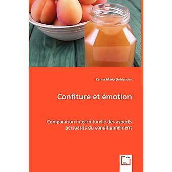 Confiture et motion Comparaison interculturelle des aspects persuasifs du conditionnement by Doblander & Karina Maria