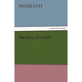 The Story of a Child by Loti & Pierre