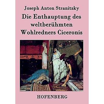 Die Enthauptung des weltberhmten Wohlredners Ciceronis by Joseph Anton Stranitzky