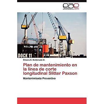Plan de Mantenimiento En La Linea de Corte Longitudinal Slitter Paxson by Maldonado M. & Dimara N.