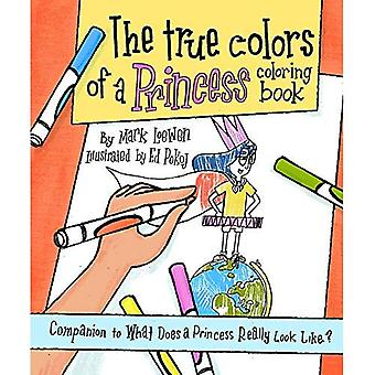 The True Colors of a Princess Coloring Book: Companion to What Does a Princess Really Look Like?