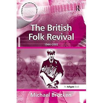 The British Folk Revival by Michael Brocken & Derek B. Scott & Lori Burns & Stan Hawkins