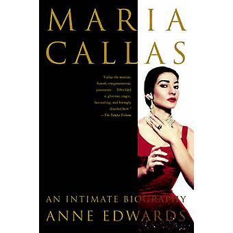 Maria Callas - An Intimate Biography by Anne Edwards - 9780312310028 B