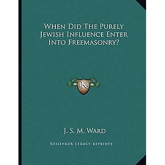 When Did the Purely Jewish Influence Enter Into Freemasonry? by J S M