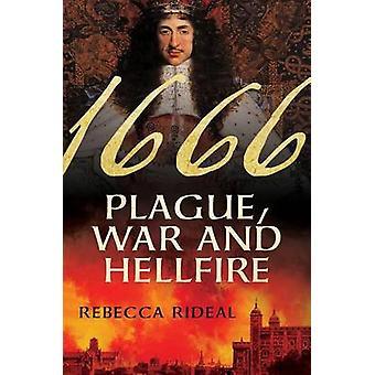 1666 - Plague - War - and Hellfire by Rebecca Rideal - 9781250097064 B