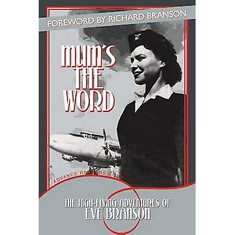 Mum's the Word by Eve Branson - 9781477245811 Book