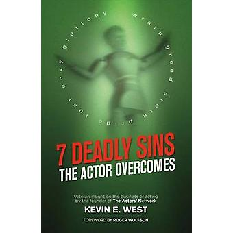 7 Deadly Sins - The Actor Overcomes - Business of Acting Insight by the