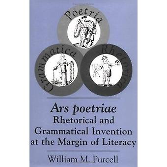 Ars Poetriae - Rhetorical and Grammatical Invention at the Margin of L