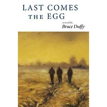 Last Comes the Egg by Bruce Duffy - 9781567921243 Book