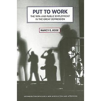 Put To Work - The WPA and Public Employment in the Great Depression by