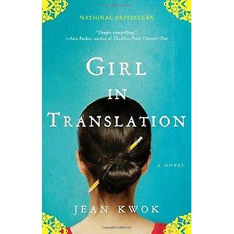 Girl in Translation by Jean Kwok - 9781594485152 Book