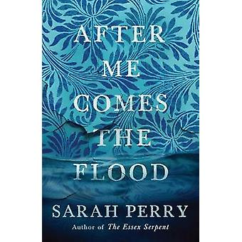 After Me Comes the Flood by Sarah Perry - 9781781259559 Book
