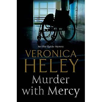 Murder with Mercy by Veronica Heley - 9781847517975 Book