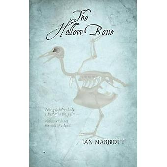 Hollow Bone - The by Ian Marriott - 9781910836682 Book