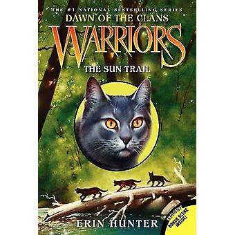 Warriors Dawn of the Clans 1 The Sun Trail by Erin Hunter