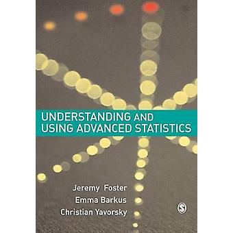 Understanding and Using Advanced Statistics A Practical Guide for Students by Foster & Jeremy J. & Dr