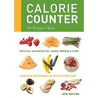 Calorie Counter: Complete nutritional facts for every diet (Paperback) by Chan Wynnie