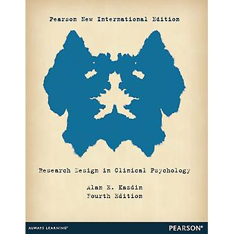 Research Design in Clinical Psychology (Paperback) by Kazdin Alan E.