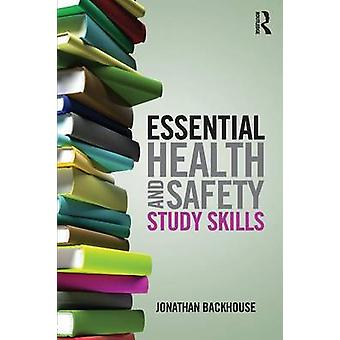 Essential Health and Safety Study Skills by Jonathan Backhouse