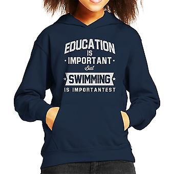Education Is Important But Swimming Is Importantest Kid's Hooded Sweatshirt
