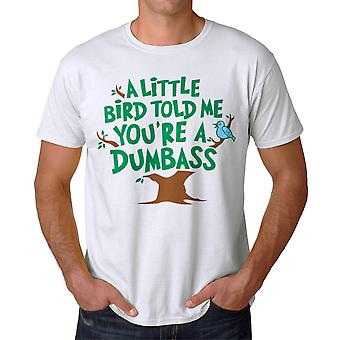 Funny A Little Bird Told Me Graphic Men's White T-shirt