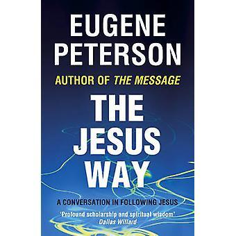 Der Weg Jesu - ein Gespräch in der Nachfolge Jesu durch Eugene H. Peterso