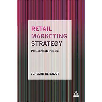 Detaljhandel marknadsföring strategi - att leverera Shopper glädje av konstant Ber