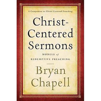 Kristus-sentrert prekener - modeller av frelsende forkynnelse av Bryan Chap