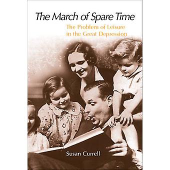 The March of Spare Time - The Problem and Promise of Leisure in the Gr