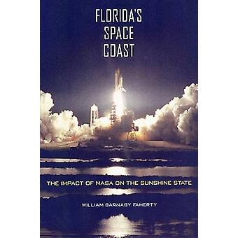 Florida's Space Coast - The Impact of NASA on the Sunshine State by Wi