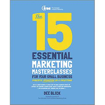 The 15 Essential Marketing Masterclasses for Your Small Business by D