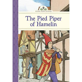 The Pied Piper of Hamelin by Kathleen Olmstead - Sarah Brannen - 9781