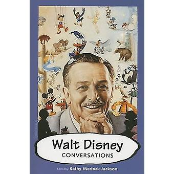 Walt Disney - Conversations by Kathy Merlock Jackson - 9781578067138 B